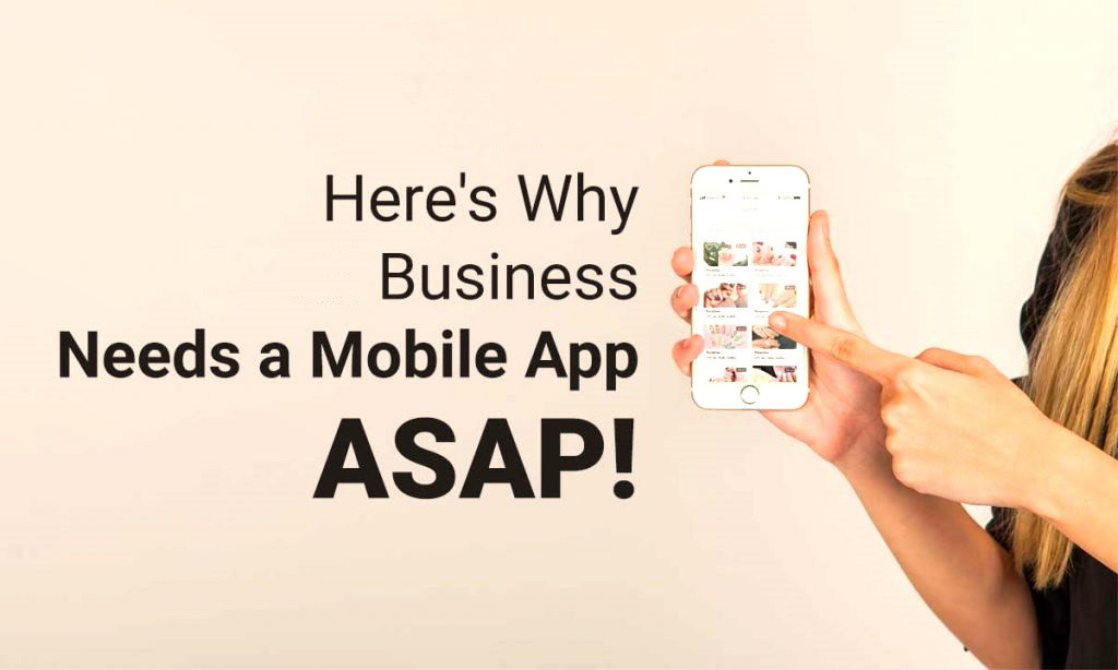 Why Your Business Needs a Mobile Application